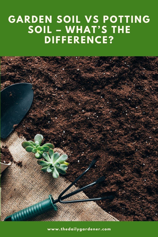 Garden Soil vs Potting Soil – What's the Difference 1