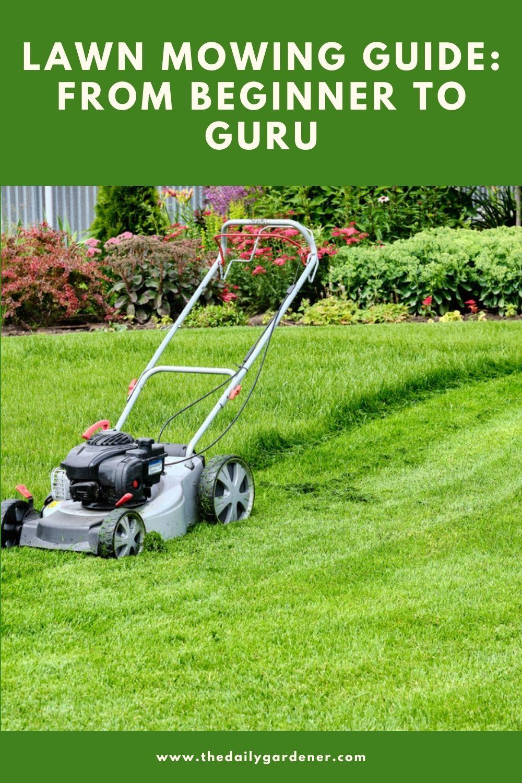 Lawn Mowing Guide From Beginner to Guru 1