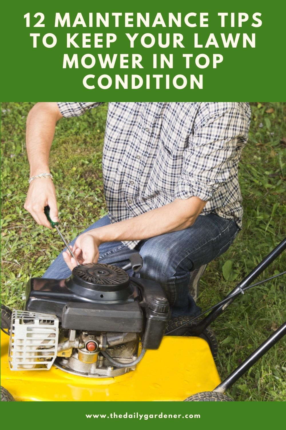 12 Maintenance Tips to keep Your Lawn Mower in Top Condition 1