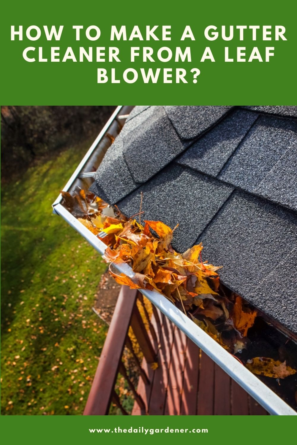How to Make a Gutter Cleaner from a Leaf Blower 1