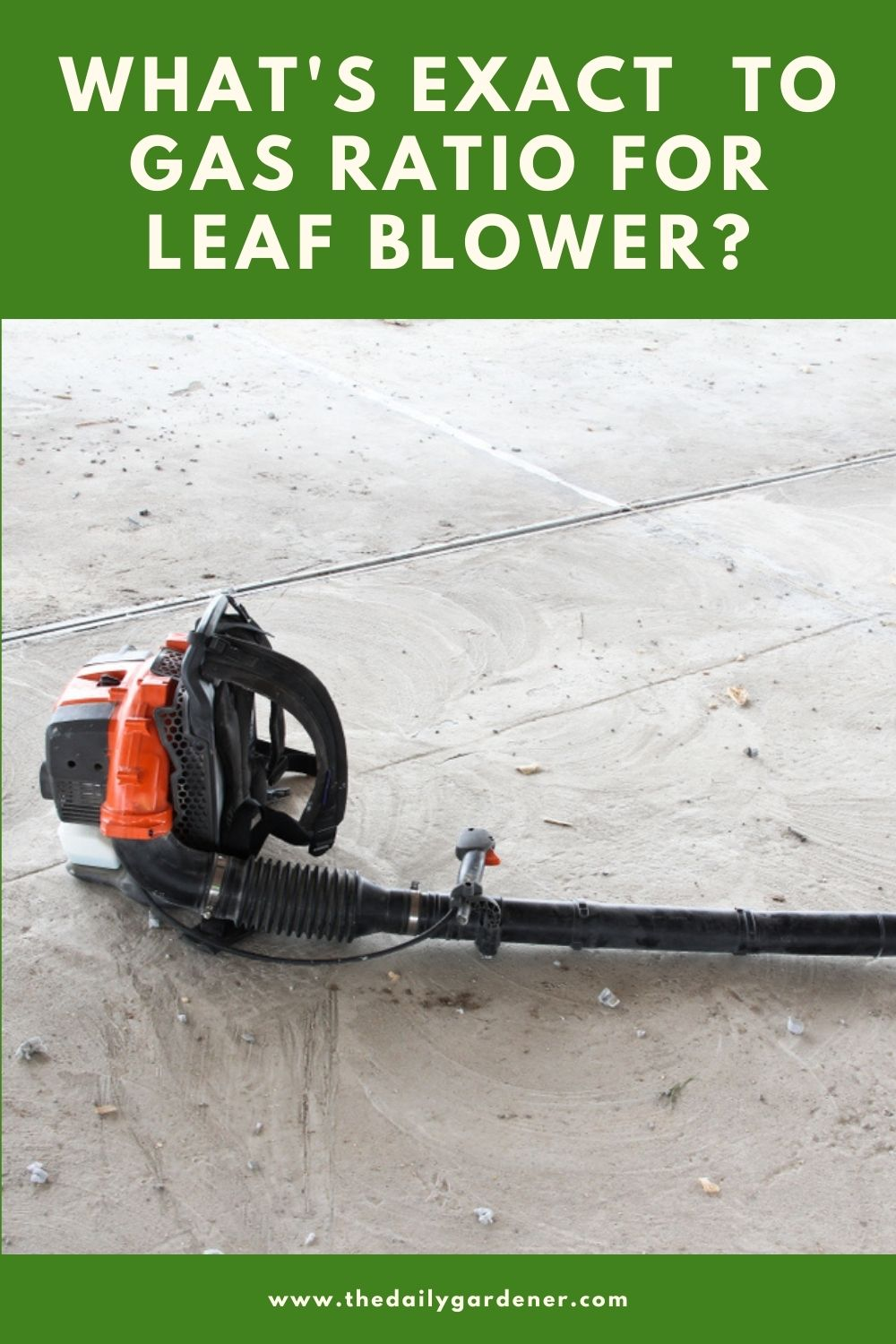 What's Exact to Gas Ratio for Leaf Blower 2